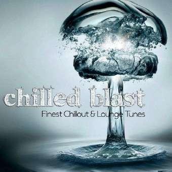 Chilled Blast. Finest Chillout & Lounge Tunes (2012) up.dla.EXSite.pl.