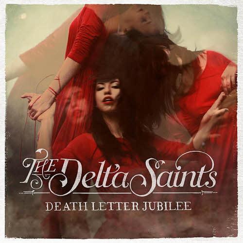The Delta Saints - Death Letter Jubilee (2013) up.dla.EXSite.pl.