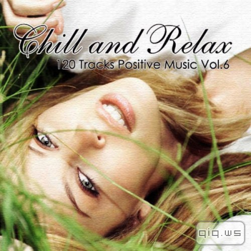 VA - Chill & Relax. 120 Tracks Positive Music Vol.6 (2013) EXSite.pl