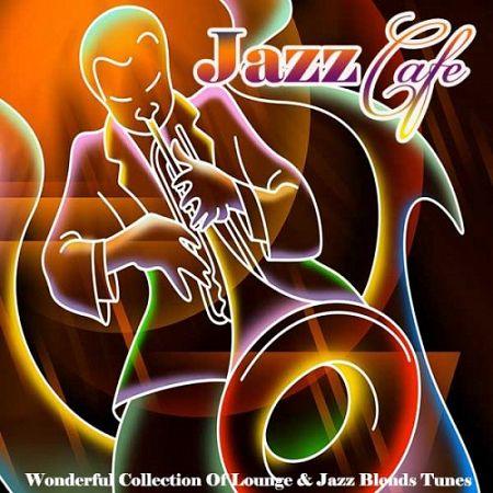 Jazz Cafe - Lounge & Jazz Blends Tunes (2013) EXSite.pl