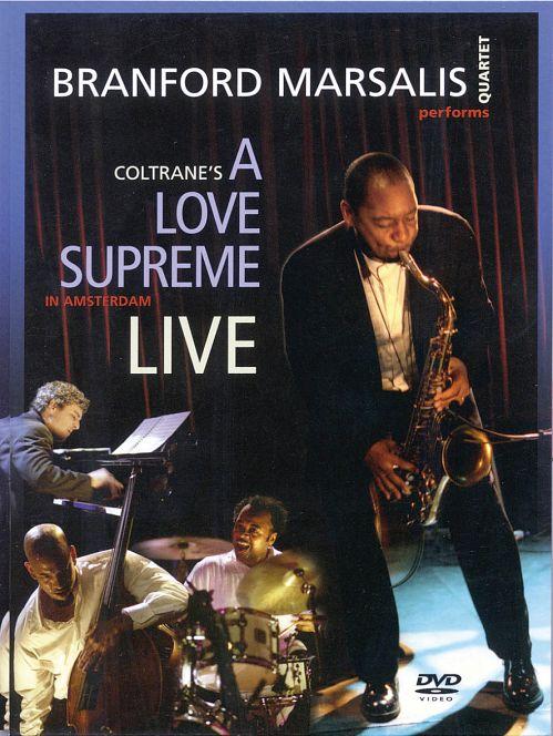 Branford Marsalis Quartet: Coltrane's A Love Supreme - Live