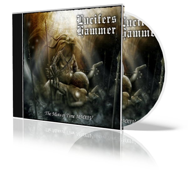 Lucifer's Hammer - Mists Of Time MMXIV (2014)