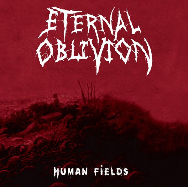 Eternal Oblivion - Human Fields (2014)
