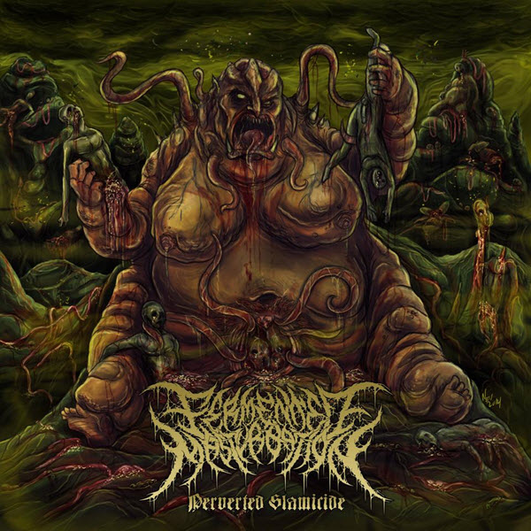 Fermented Masturbation - Perverted Slamicide (EP) (2014)