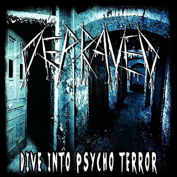 Depraved - Dive Into Psycho Terror (2014)