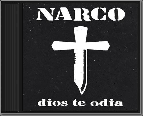 Narco - Dios Te Odia (2014)