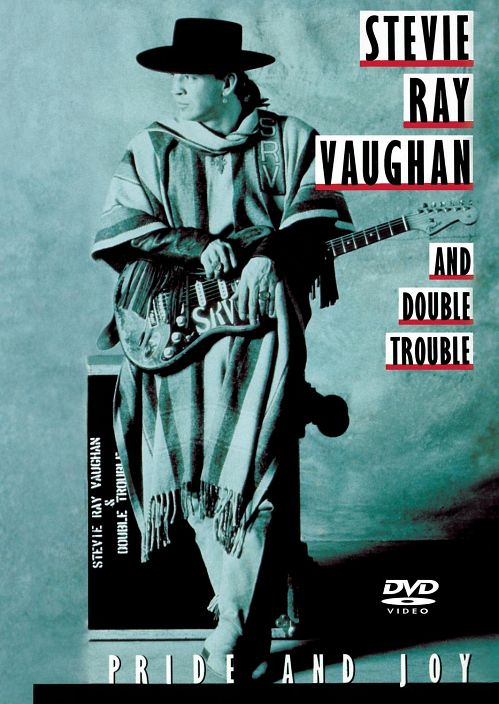 Stevie Ray Vaughan and Double Trouble - Pride And Joy (2008)  DVD5