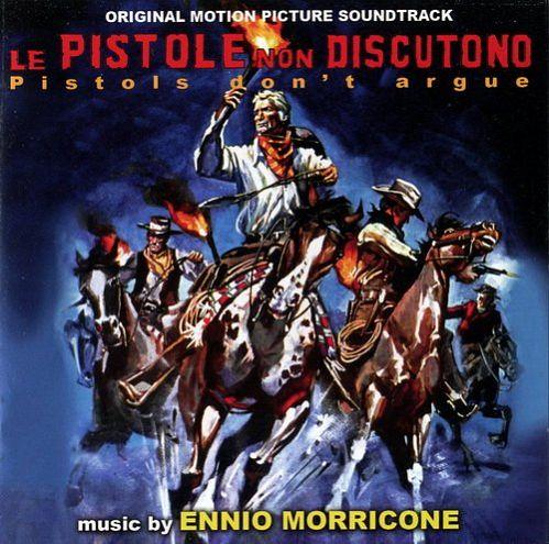 Ennio Morricone - Le Pistole Non Discutono (2010) OST