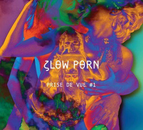 VA - Slow Porn presente Prise de Vue #1 (2017)