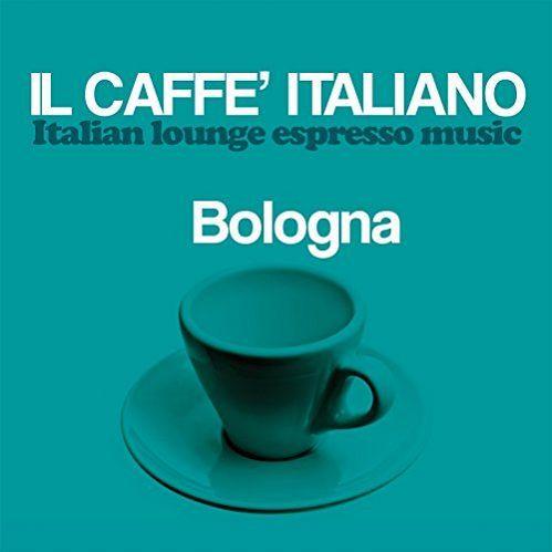 VA - Il caffe Italiano Bologna (Italian Lounge Espresso