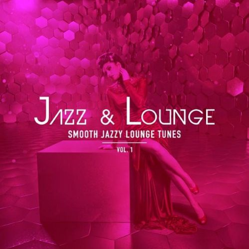 VA - Jazz & Lounge - Smooth Jazzy Lounge Tunes, Vol. 1