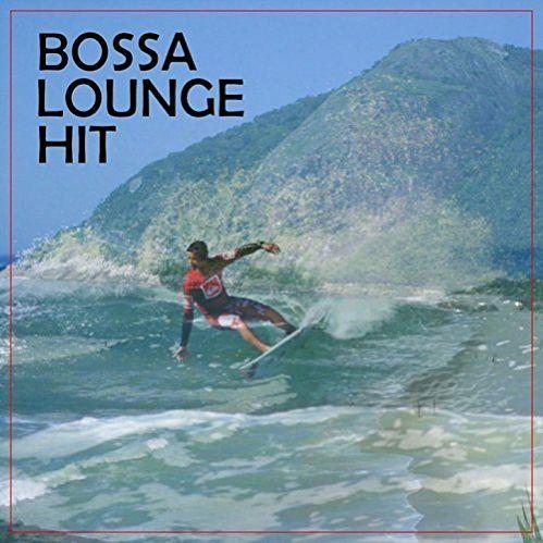 VA - Bossa Lounge Hit (2017)