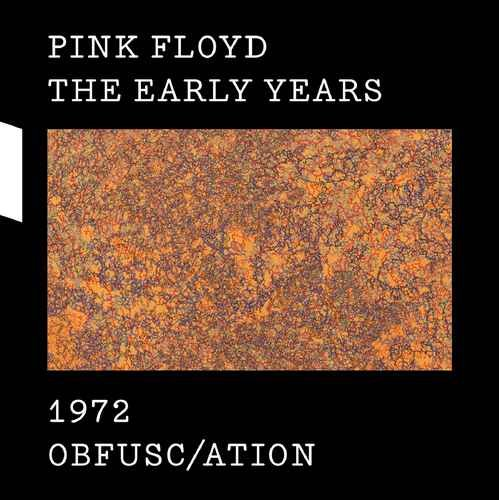 Pink Floyd - The Early Years 1972 Obfusc/ation (2017)