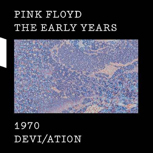 Pink Floyd - The Early Years 1970 Devi/ation (2017)
