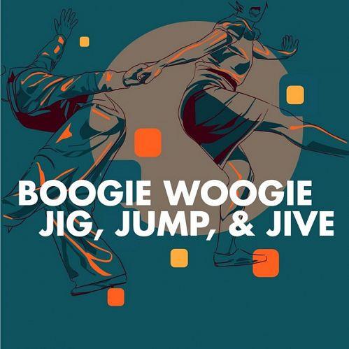 VA - Boogie Woogie - Jig, Jump, & Jive (2014)