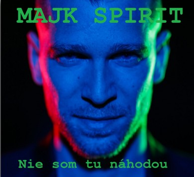 MAJK-SPIRIT---Nie-som-tu-nahodou.jpg