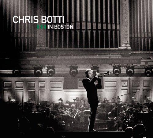 Chris Botti - Chris Botti In Boston (2009) FLAC