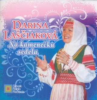 Darina laščiaková - na kamenečku sedela (sk 2003 reedicia 2008